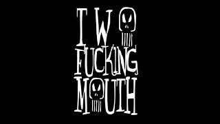 Two fucking mouth TFM - La mia prognosi riservata