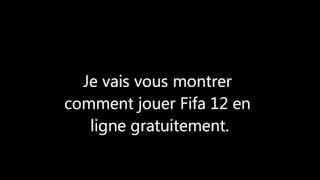 Comment jouer Fifa 12 en ligne pc