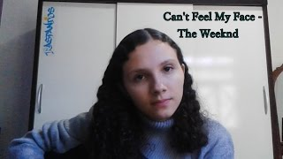 Can't Feel My Face - The Weeknd (Camz Toledo Cover)