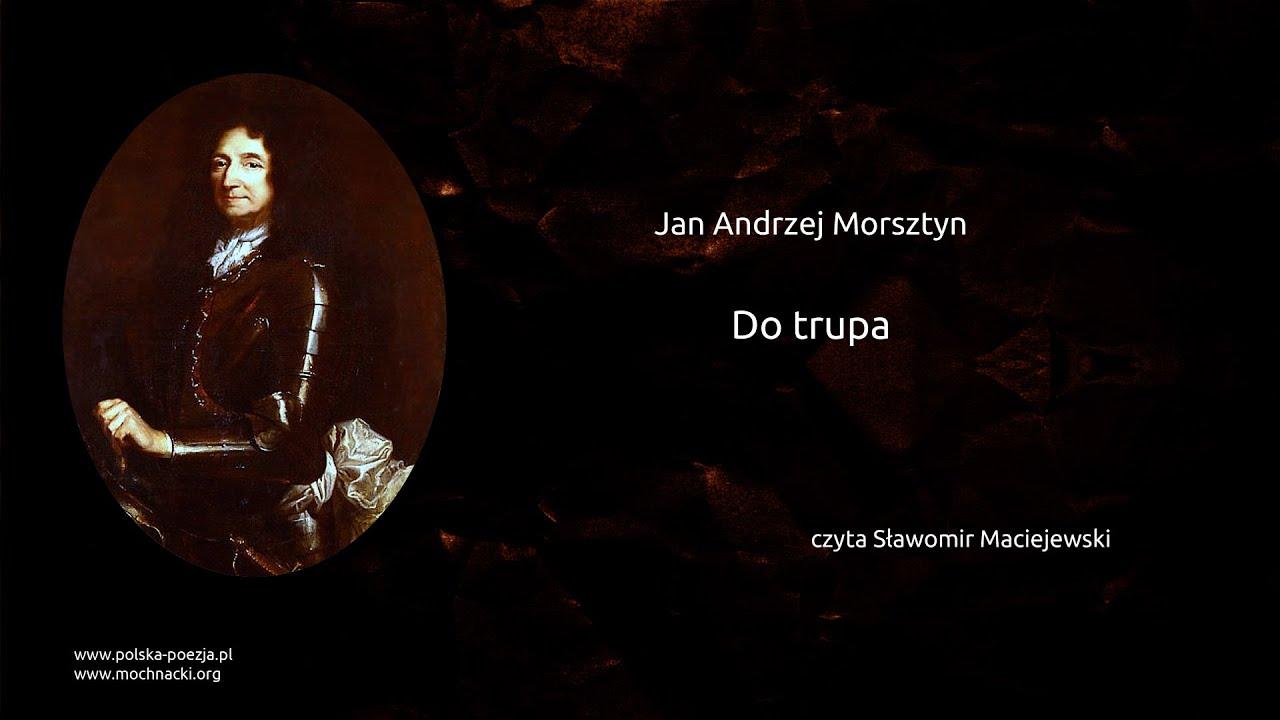 Jan Andrzej Morsztyn Do Trupa Polska Poezjapl