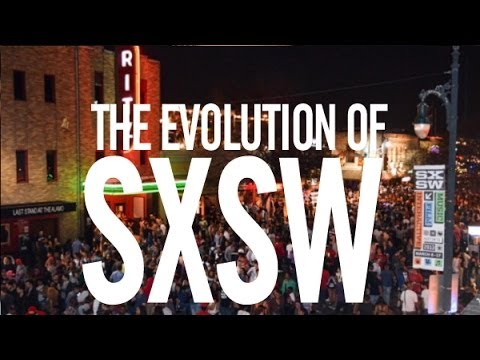 The Evolution of South by Southwest