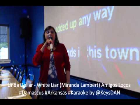Linda Dollar   White Liar Miranda Lambert Amigos Locos #Damascus #Arkansas #Karaoke by @KeysDAN