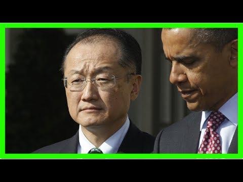 World bank president pushes obama climate goals
