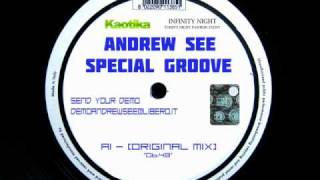ANDREW SEE   SPECIAL GROOVE ORIGINAL MIX