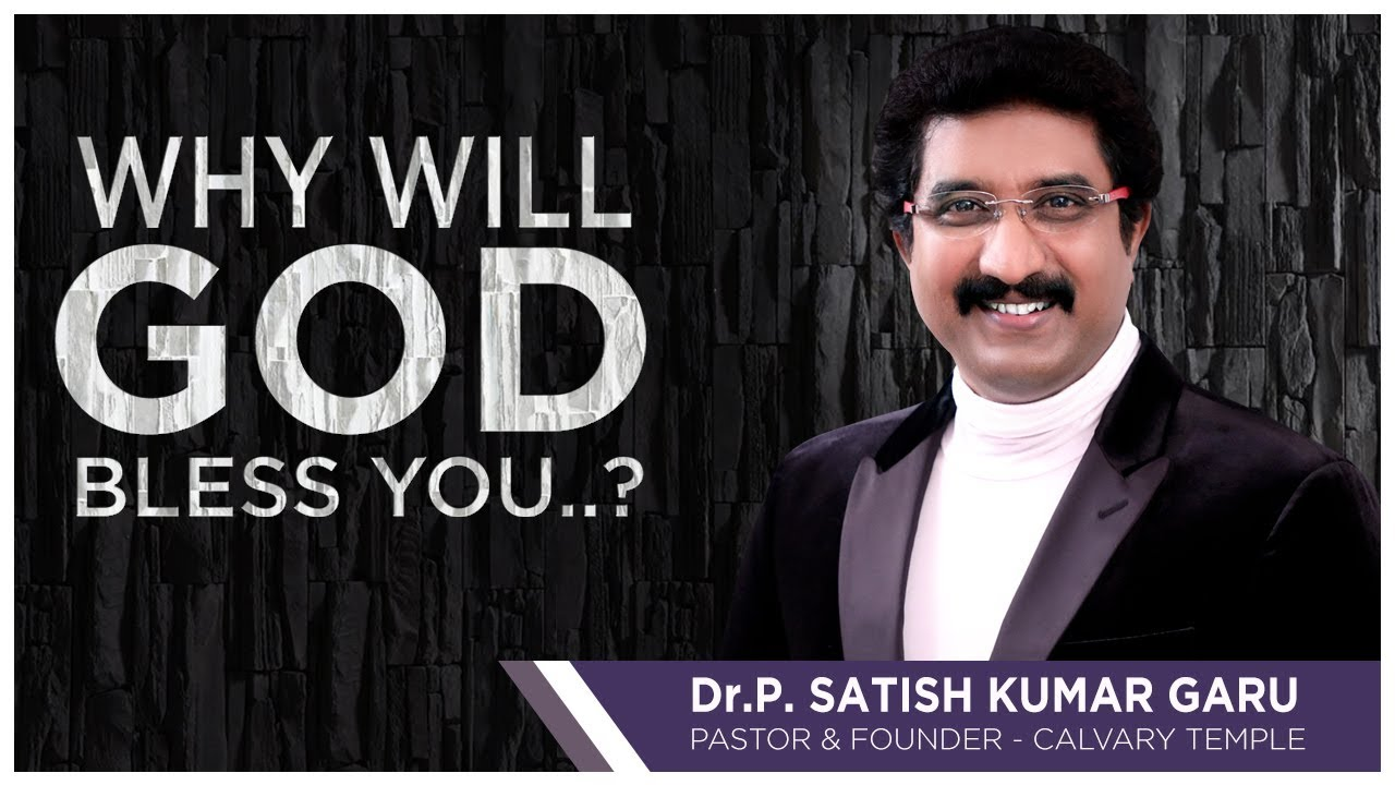 Why will God bless you? - Excellent Message by Dr.Satish Kumar Garu