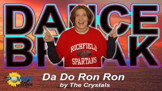 Dance Break #012 – Da Do Ron Ron by The Crystals