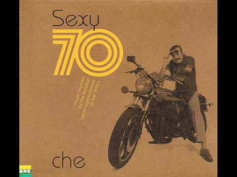Che - Sexy 70 Music Inspired by the Brazilian Sacanagem Movies of the 1970's