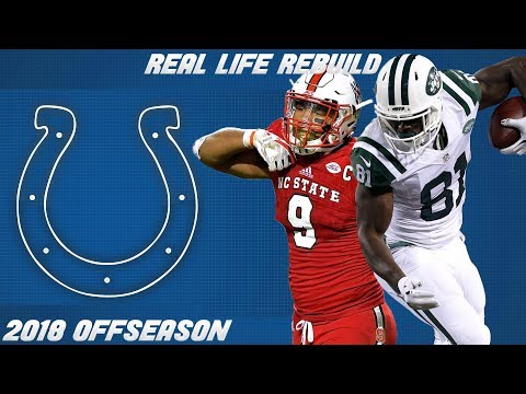 Real Life Rebuild of The Indianapolis Colts   2018 Free Agency and 2018 NFL Draft