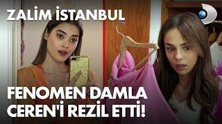 Fenomen Damla, Ceren'i rezil etti! - Zalim İstanbul 4. Bölüm