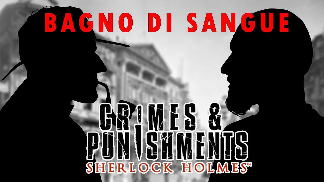 Sherlock holmes il bagno di sangue 08 youtube - Bagno di sangue ...