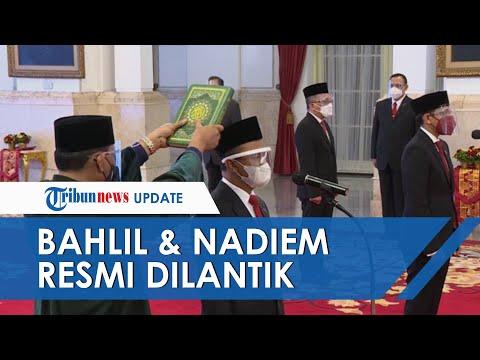 Sah Dilantik, Bahlil Lahadalia Resmi Jabat Menteri Investasi Dan Nadiem Jadi Mendikbudristek