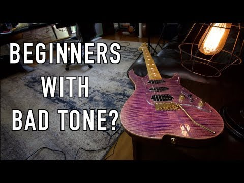 Beginners and Bad Tone?