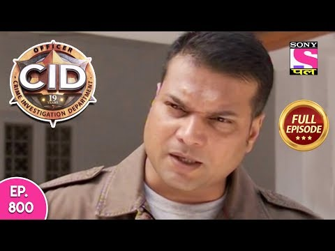 CID - Full Episode 800 - 22nd October, 2018
