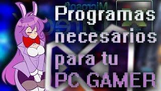 [DLC] Programas necesarios para tu PC GAMER.