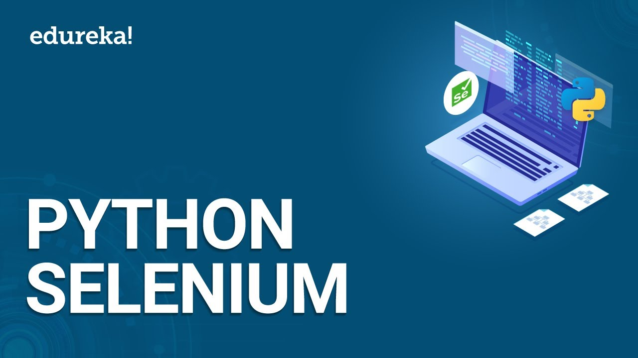 Download Python Selenium Tutorial | Python Selenium | Python Tutorial for Beginners | Edureka