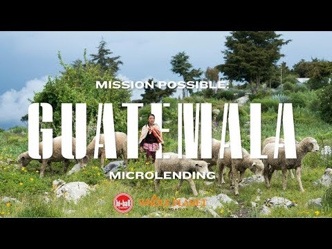 Mission Possible Guatemala: Microlending