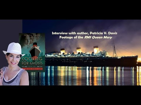 Cooking for Ghosts: Interview with Author, Footage of the RMS Queen Mary