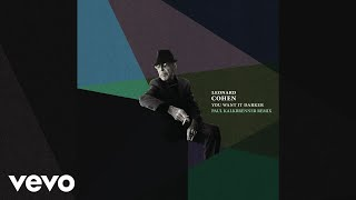 Leonard Cohen - You Want It Darker (Paul Kalkbrenner Remix) [Audio]