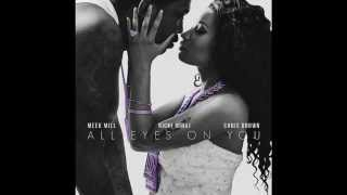 Meek Mill ft Nicki Minaj & Chris Brown - All Eyes On You ( Legendado )