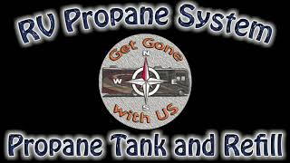 RV Propane System Introduction - Tank and Refill