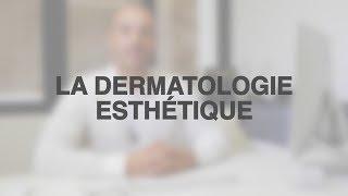 La dermatologie esthétique
