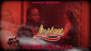 Lusion - Never Feel Like (Official Audio 2020)