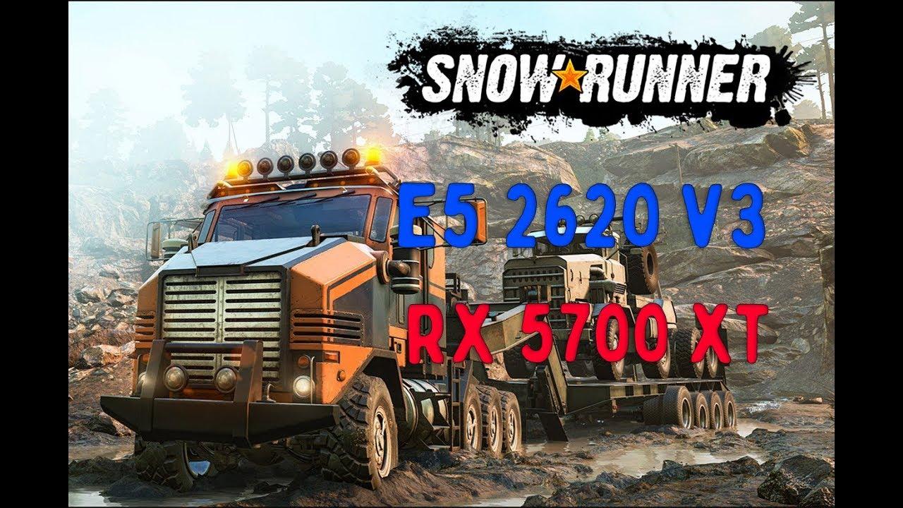 Snowrunner Xeon e5 2620v3 and rx 5700 xt