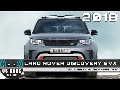 2018 LAND ROVER DISCOVERY SVX Review