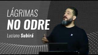 LÁGRIMAS NO ODRE - Luciano Subirá