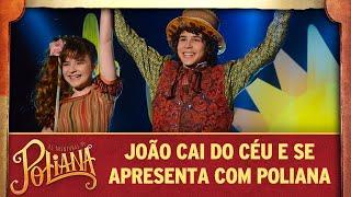 João cai do céu e se apresenta com Poliana | As Aventuras de Poliana thumbnail