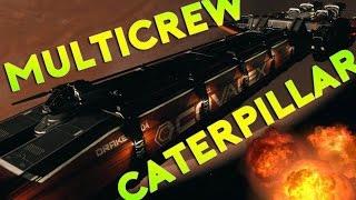 Star Citizen Alpha 2.6   MULTICREW CATERPILLAR   Part 321 (Star Citizen 2017 PC Gameplay)