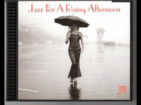 I Can't Get Started - Jazz For A Rainy Afternoon
