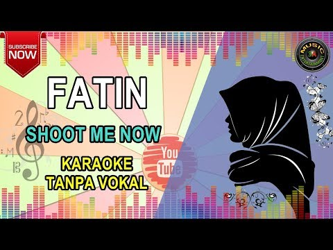 FATIN - SHOOT ME NOW KARAOKE TANPA VOKAL