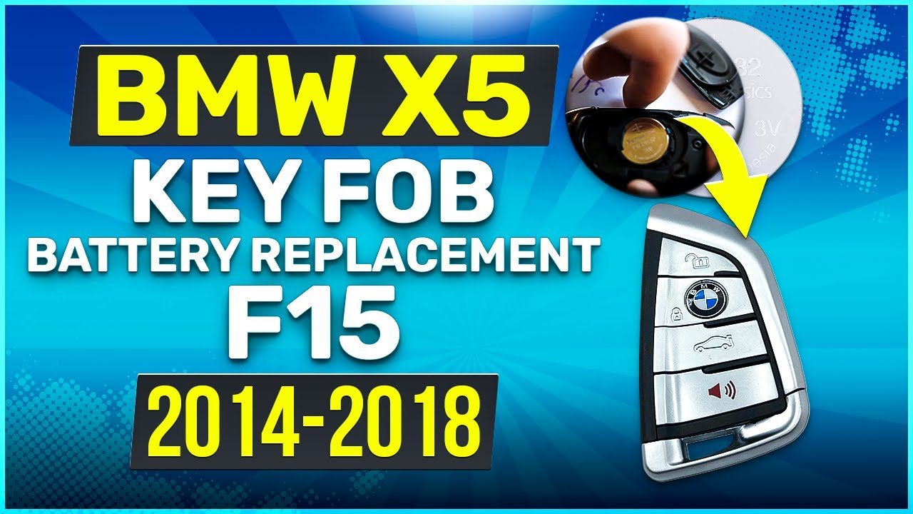 2014 2018 Bmw X5 Key Battery Replacement F15 Fob Remote