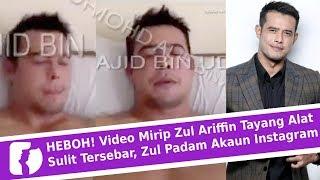 HEBOH! Video Panas Mirip Zul Ariffin Tersebar, Zul Padam Akaun Instagram
