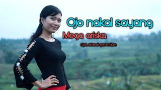 Mega Ariska - Ojo Nakal Sayang
