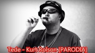 Tede - Kurt Rolson [PARODIA 2014]