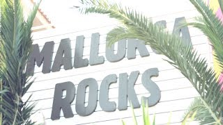Mallorca Rocks Summer 2014 Official Trailer