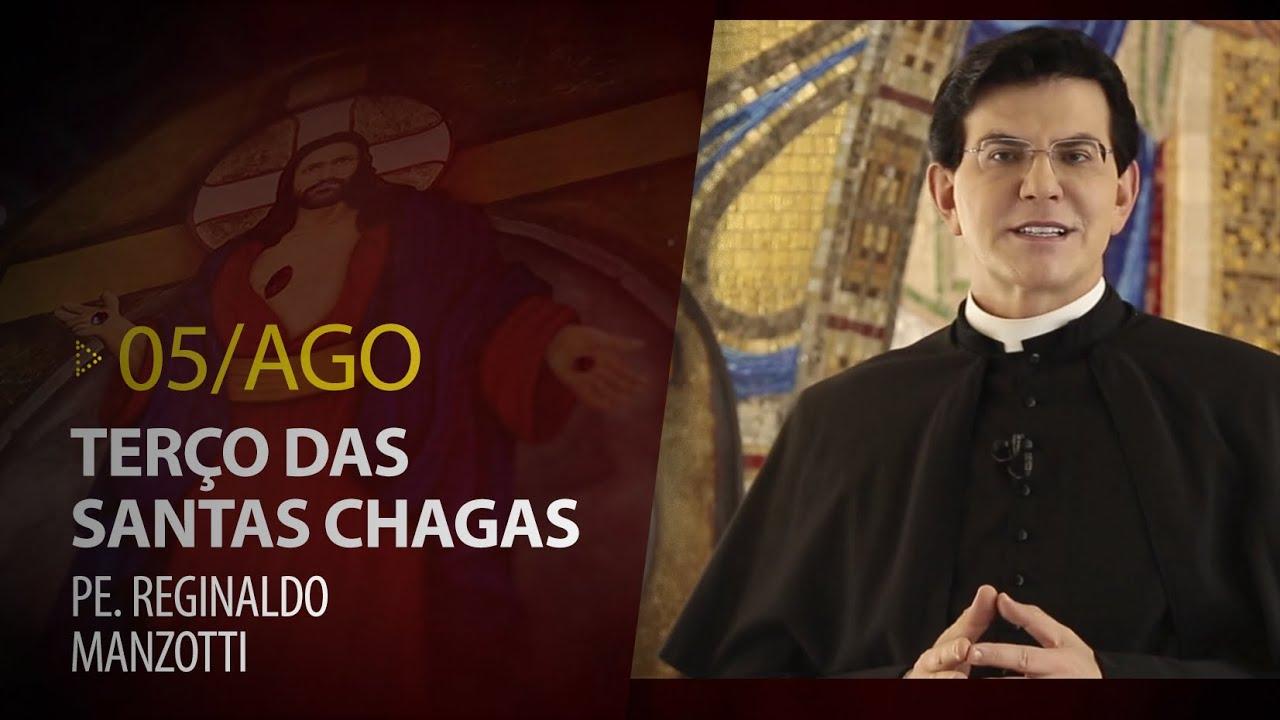 Terço das Santas Chagas   Padre Reginaldo Manzotti   05 de Agosto de 2020