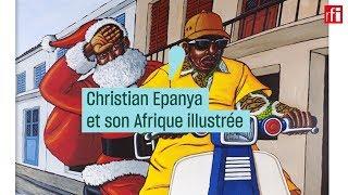 Christian Epanya et son Afrique illustrée - #CulturePrime