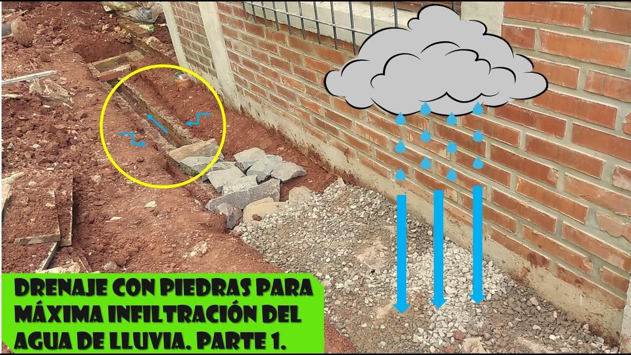 Drenaje Con Piedras Para Máxima Infiltración Del Agua De Lluvia Parte 1 Youtube