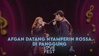 KEJUTAN!! AFGAN DATANG NYAMPERIN ROSSA DI PANGGUNG LOVEFEST 2020