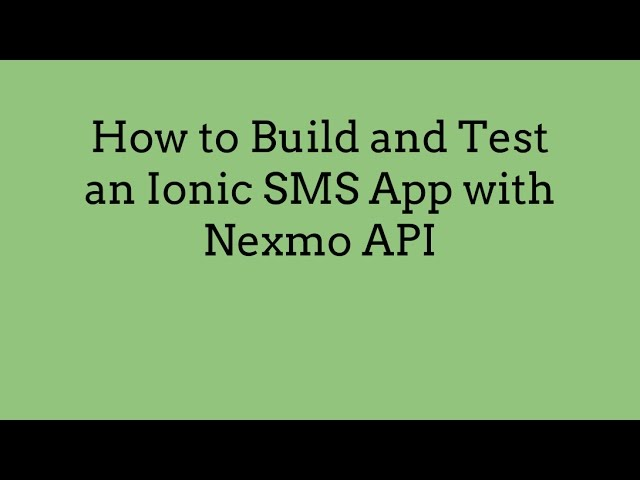How to Build and Test an Ionic SMS App – Max Katz