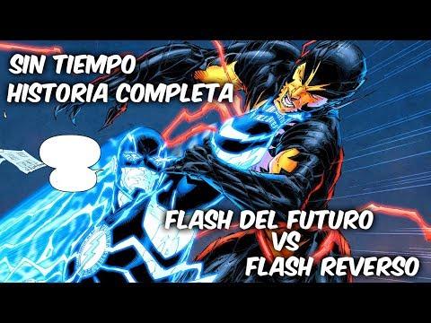 """FLASH DEL FUTURO Vs FLASH REVERSO Vs FLASH """"SIN TIEMPO"""" HISTORIA COMPLETA @SoyComicsTj"""
