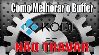 Kodi  Como evitar os Travamentos do Kodi - Configurado a Internet -Vídeo  Aula.