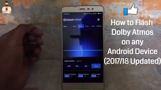How to Flash Dolby Atmos on any Android Device (2017/18 Updated)