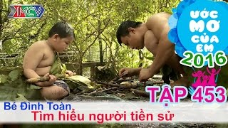 thien vuong cung be lam nguoi tien su - dinh toan  uoc mo cua em  tap 453  25082016