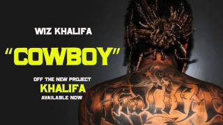 Wiz Khalifa - Cowboy [Official Audio]