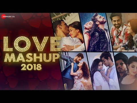 Love Mashup 2018   DJ Vkey Mumbai