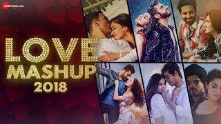 Love Mashup 2018 | DJ Vkey Mumbai
